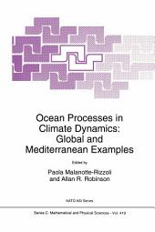 Ocean Processes in Climate Dynamics: Global and Mediterranean Examples