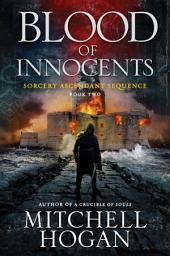 Blood of Innocents: Book Two of the Sorcery Ascendant Sequence