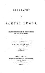 Biography of Samuel Lewis, First Superintendent of Common Schools for the State of Ohio
