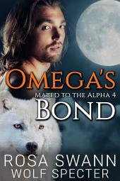 Omega's Bond (Mated to the Alpha #4)