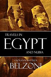 Travels in Egypt and Nubia: Giovanni Battista Belzoni (Annotated)