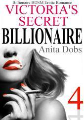 Victoria's Secret Billionaire - Part 4: Billionaire BDSM Erotic Romance