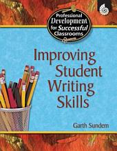 Improving Student Writing Skills: All Grades