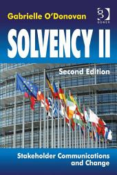 Solvency II: Stakeholder Communications and Change, Edition 2