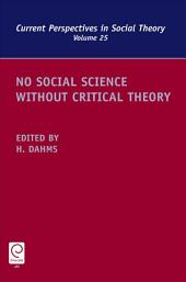 No Social Science Without Critical Theory: Volume 25