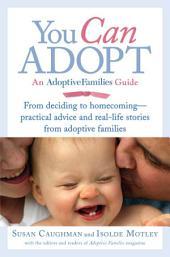 You Can Adopt: An Adoptive Families Guide