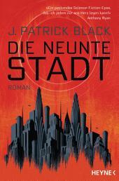 Die Neunte Stadt: Roman