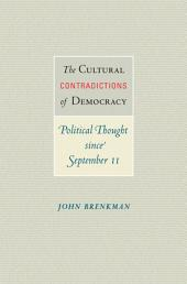 The Cultural Contradictions of Democracy: Political Thought since September 11