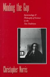 Minding the Gap: Epistemology & Philosophy of Science in the Two Traditions
