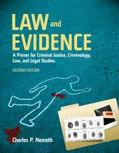 Law and Evidence: A Primer for Criminal Justice, Criminology, Law and Legal Studies: Edition 2