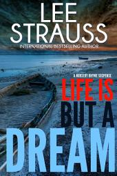 Life is But a Dream (A Nursery Rhyme Suspense #2): A Marlow and Sage Mystery