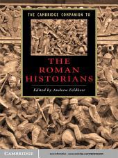 The Cambridge Companion to the Roman Historians
