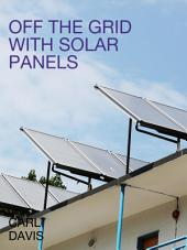 Off the Grid With Solar Panels