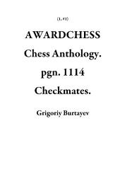 AWARDCHESS Chess Anthology. pgn. 1114 Checkmates.: AWARDCHESS Chess Anthology. pgn. 1114 Checkmates Academy.