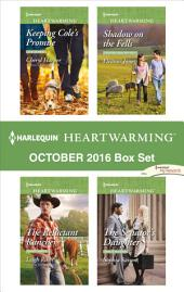 Harlequin Heartwarming October 2016 Box Set: Keeping Cole's Promise\The Reluctant Rancher\Shadow on the Fells\The Senator's Daughter