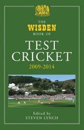 The Wisden Book of Test Cricket 2009 - 2014