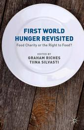 First World Hunger Revisited: Food Charity or the Right to Food?, Edition 2