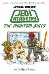The Phantom Bully (Star Wars: Jedi Academy #3)