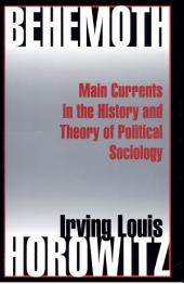 Behemoth: Main Currents in the History and Theory of Political Sociology