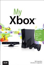 My Xbox: Xbox 360, Kinect, and Xbox LIVE