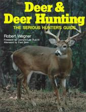 Deer and Deer Hunting: The Serious Hunter's Guide