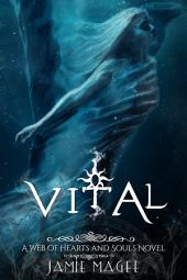 Vital: Web of Hearts and Souls #6: Insight Series, Book Four