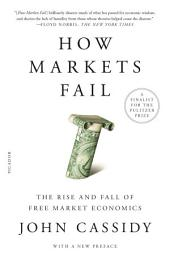 How Markets Fail: The Logic of Economic Calamities