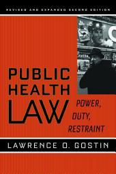 Public Health Law: Power, Duty, Restraint, Edition 2
