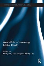 Asia's Role in Governing Global Health