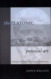 Platonic Political Art: A Study of Critical Reason and Democracy