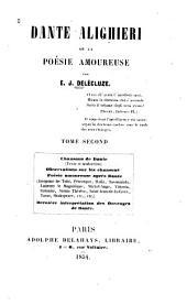 Dante Alighieri: Chansons de Dante (texte et traduction) Observations sur les chansons. Poésie amoursuse après Dante. Dernière interprétation des ouvrages de Dante