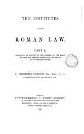 The Institutes of the Roman Law: Part 1