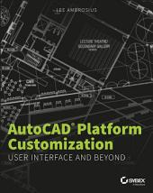 AutoCAD Platform Customization: User Interface and Beyond