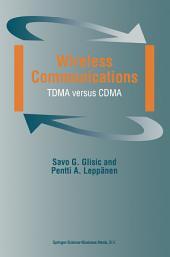 Wireless Communications: TDMA versus CDMA