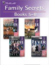 Family Secrets Books: 5-8: Her Beautiful Assassin\A Verdict Of Love\The Billionaire Drifter\Fever