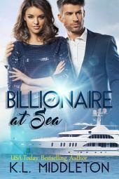 Billionaire at Sea (Billionaire Romance)