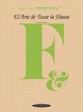 El Arte de Tocar la Flauta: The Art of Flute Playing, Spanish Language Edition