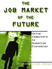 The Job Market of the Future: Using Computers to Humanize Economies