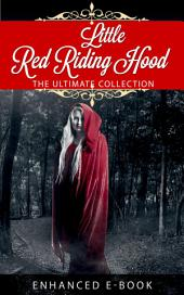 Little Red Riding Hood: The Ultimate Collection: Every Single Version