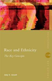 Race and Ethnicity: The Key Concepts