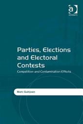 Parties, Elections and Electoral Contests: Competition and Contamination Effects