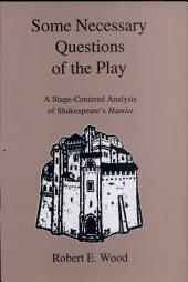 Some Necessary Questions of the Play: A Stage-centered Analysis of Shakespeare's Hamlet