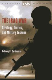 The Iraq War: Strategy, Tactics, and Military Lessons