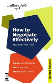 How to Negotiate Effectively: Edition 3
