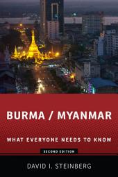 Burma/Myanmar: What Everyone Needs to KnowRG: Edition 2