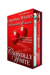 Christmas Wishes, Valentine Kisses: Unwrapped & Cupid's Mistake In One Volume