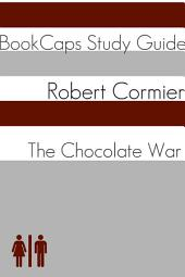 The Chocolate War (Study Guide): BookCaps Study Guide
