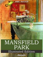 Mansfield Park: Illustrated and Annotated
