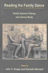 Reading the Family Dance: Family Systems Therapy and Literary Study