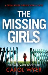 The Missing Girls: An absolutely nail-biting serial killer thriller with a heart-stopping twist